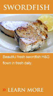 Beautiful fresh swordfish H&G flown in fresh daily.